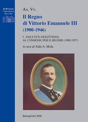 IL REGNO DI VITTORIO EMANUELE III(1900-1946) I - DALL'ETÀ GIOLITTIANA ALCONSENSO PER IL REGIME (1900-1937)