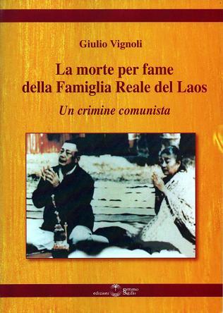 Giulio Vignoli La morte per fame della famiglia reale del Laos. Un crimine comunista