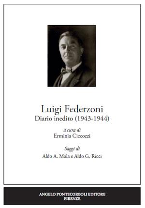 Il Diario inedito di Luigi Federzoni - a cura di Erminia Ciccozzi con saggi di Aldo A. Mola  e Aldo G. Ricci